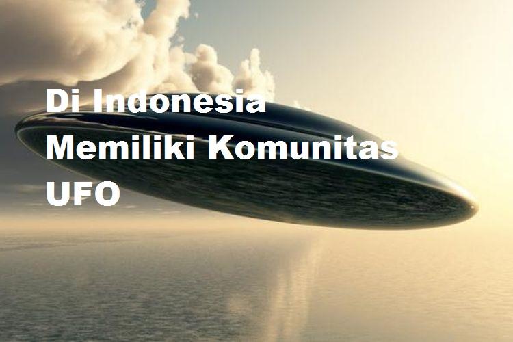 Di Indonesia Memiliki Komunitas UFO